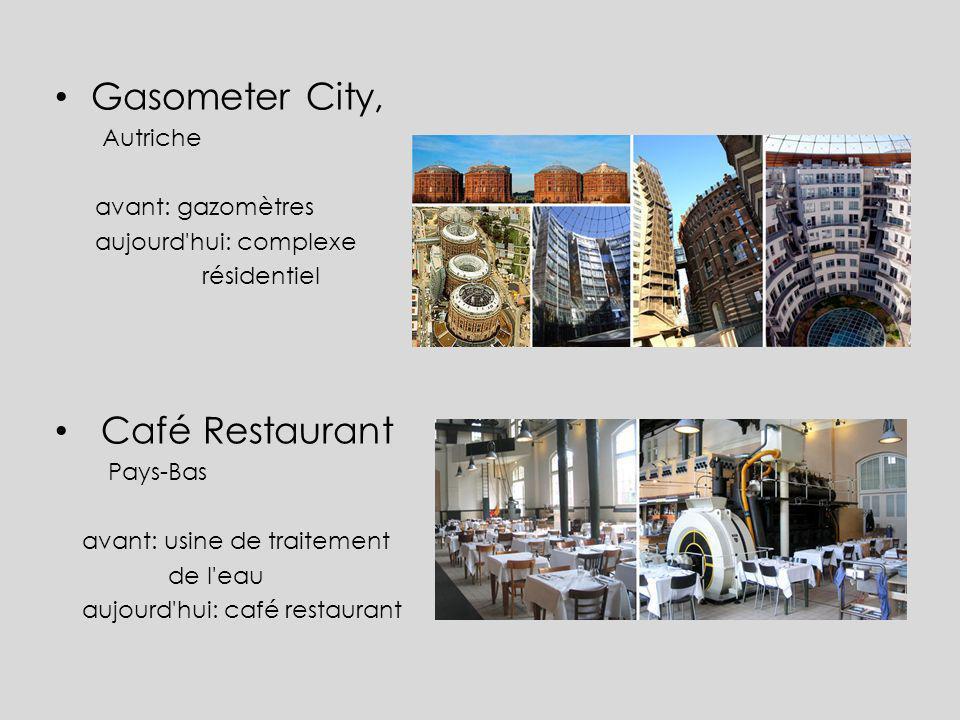 Gasometer City, Autriche avant: gazomètres aujourd'hui: complexe résidentiel Café Restaurant Pays-Bas avant: usine de traitement de l'eau aujourd'hui: