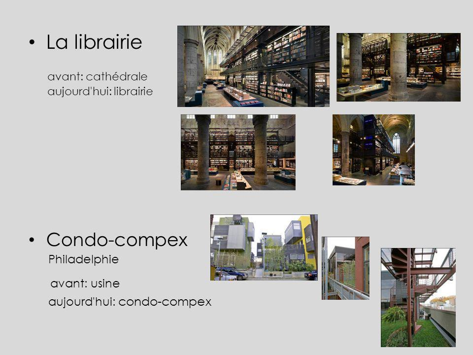 La librairie avant: cathédrale aujourd'hui: librairie Condo-compex Philadelphie avant: usine aujourd'hui: condo-compex