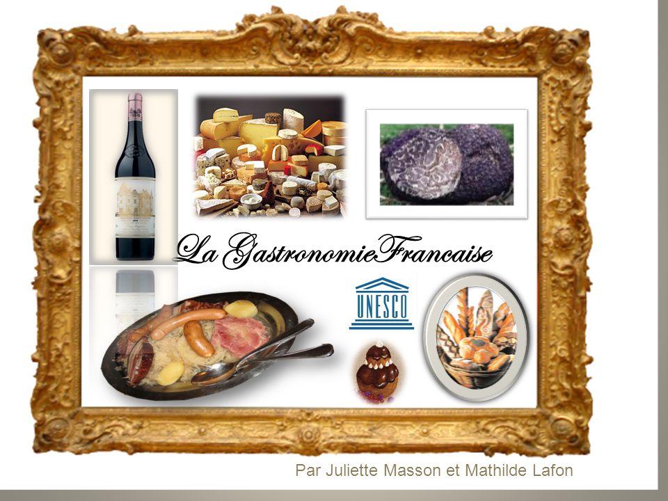 La GastronomieFrancaise Par Juliette Masson et Mathilde Lafon