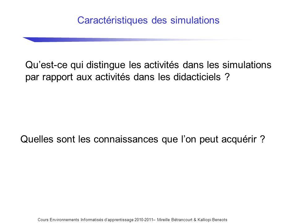 Caractéristiques des simulations Cours Environnements Informatisés dapprentissage 2010-2011– Mireille Bétrancourt & Kalliopi Beneots Quest-ce qui dist