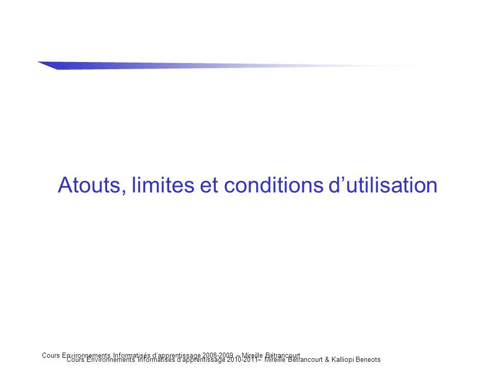 Cours Environnements Informatisés dapprentissage 2008-2009 – Mireille Bétrancourt Atouts, limites et conditions dutilisation Cours Environnements Info