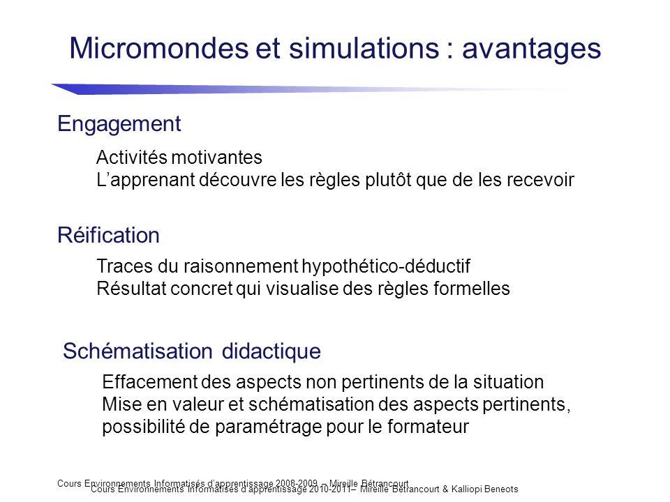 Cours Environnements Informatisés dapprentissage 2008-2009 – Mireille Bétrancourt Micromondes et simulations : avantages Réification Engagement Activi