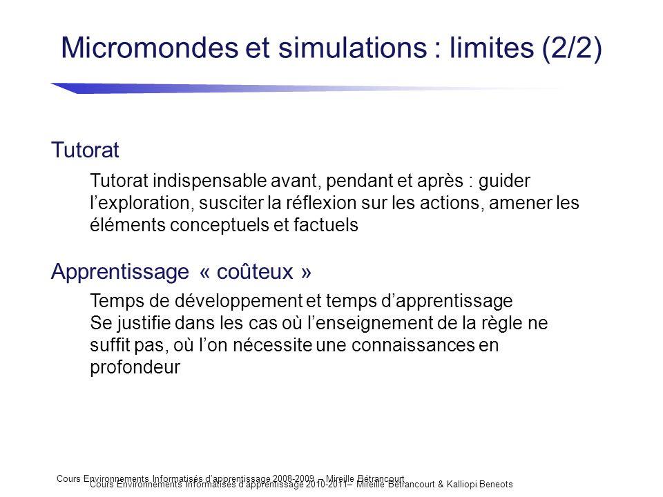 Cours Environnements Informatisés dapprentissage 2008-2009 – Mireille Bétrancourt Micromondes et simulations : limites (2/2) Tutorat Tutorat indispens