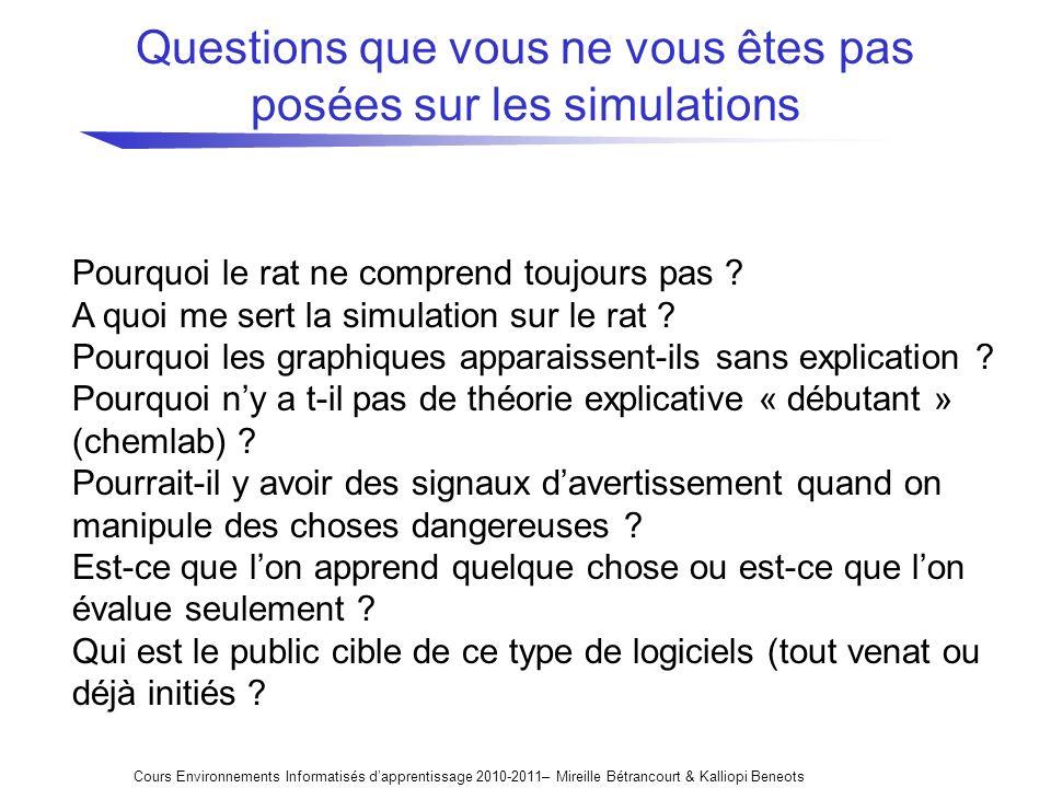 Questions que vous ne vous êtes pas posées sur les simulations Cours Environnements Informatisés dapprentissage 2010-2011– Mireille Bétrancourt & Kall