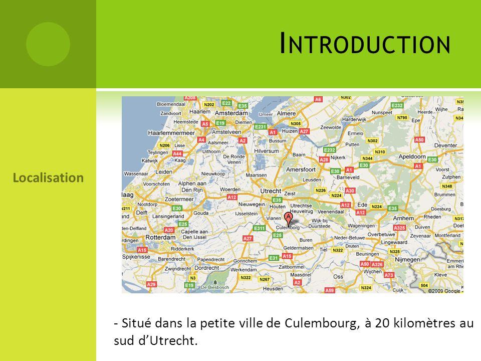 - Situé dans la petite ville de Culembourg, à 20 kilomètres au sud dUtrecht. Localisation I NTRODUCTION