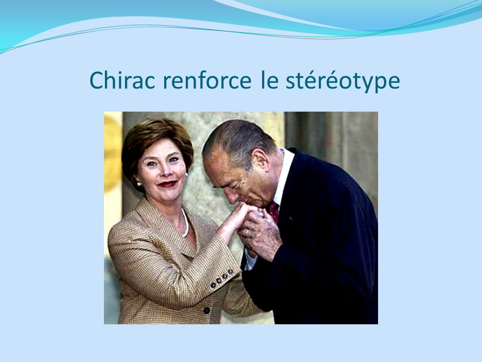 Chirac renforce le stéréotype