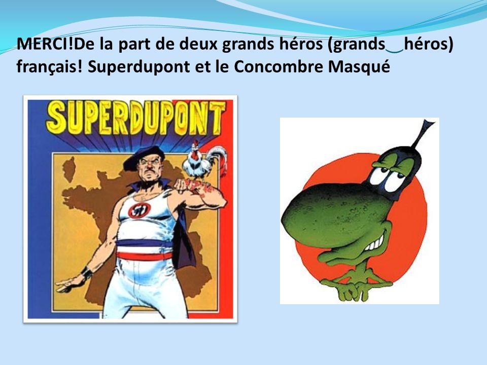 MERCI!De la part de deux grands héros (grands héros) français! Superdupont et le Concombre Masqué