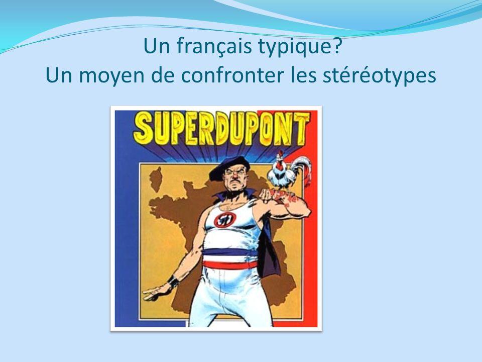 Un français typique? Un moyen de confronter les stéréotypes