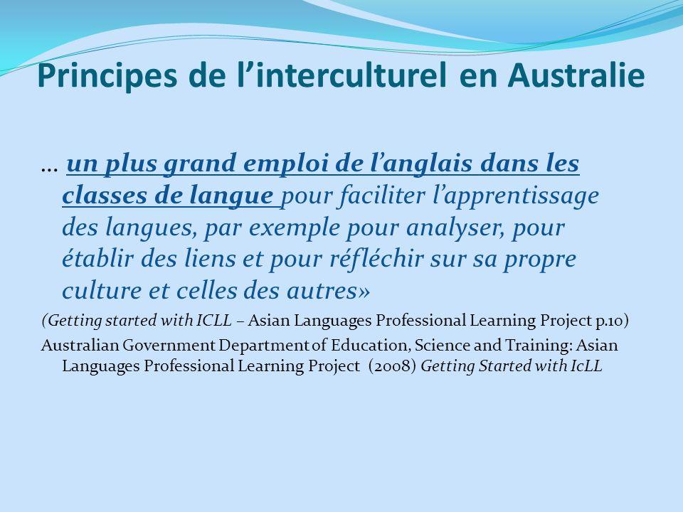 Principes de linterculturel en Australie … un plus grand emploi de langlais dans les classes de langue pour faciliter lapprentissage des langues, par