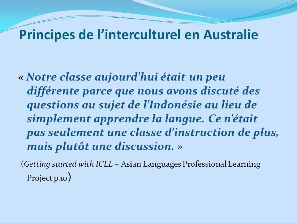 Principes de linterculturel en Australie « Notre classe aujourdhui était un peu différente parce que nous avons discuté des questions au sujet de lInd