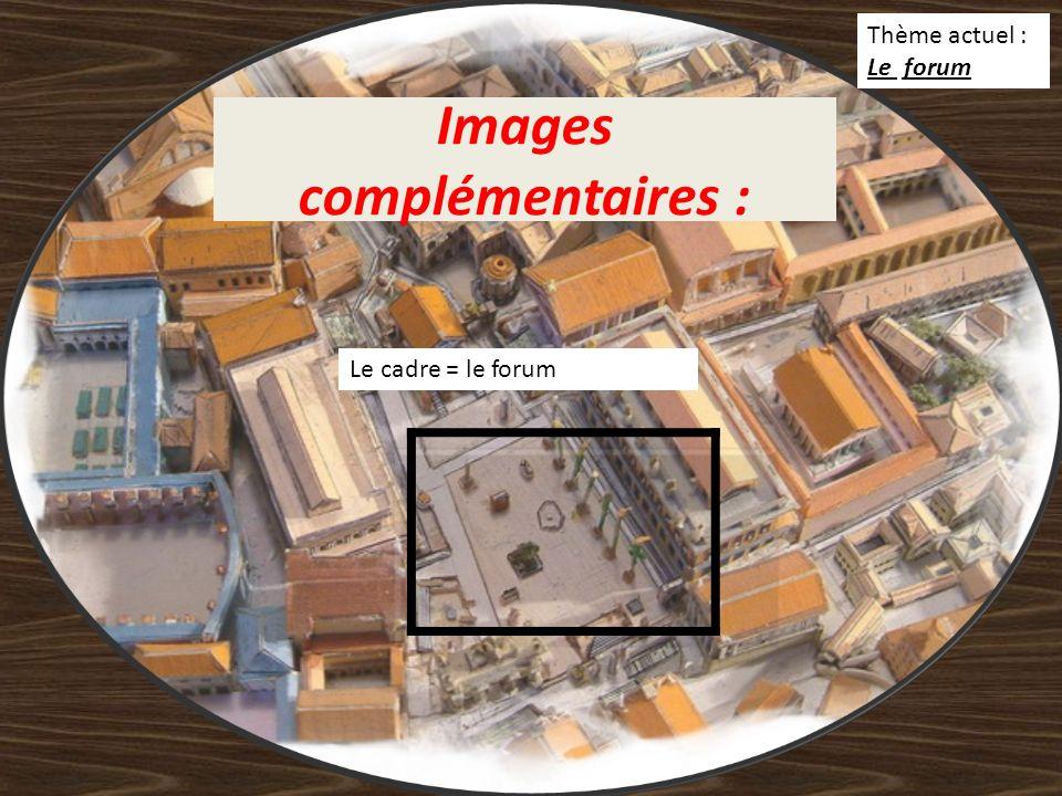 Images complémentaires : Le cadre = le forum Thème actuel : Le forum