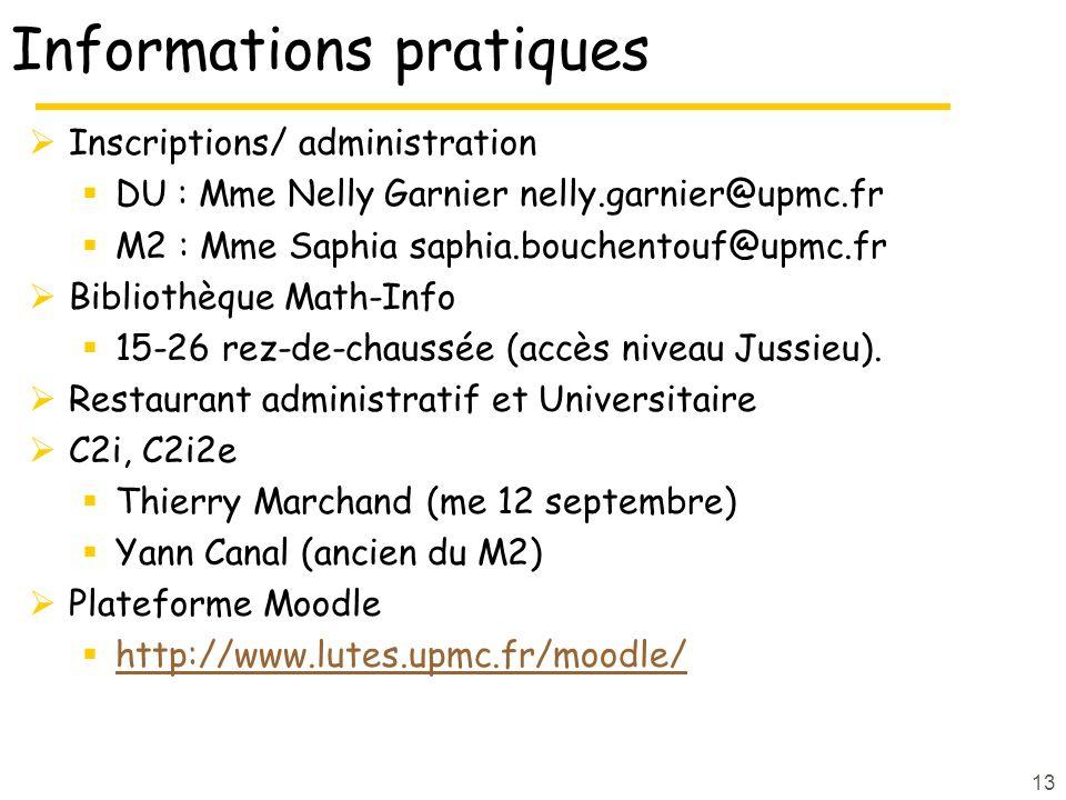 Informations pratiques Inscriptions/ administration DU : Mme Nelly Garnier nelly.garnier@upmc.fr M2 : Mme Saphia saphia.bouchentouf@upmc.fr Bibliothèq