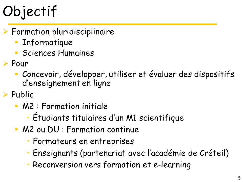 5 Objectif Formation pluridisciplinaire Informatique Sciences Humaines Pour Concevoir, développer, utiliser et évaluer des dispositifs denseignement e