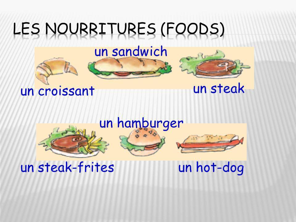 un sandwich un steak un steak-frites un hamburger un hot-dog un croissant