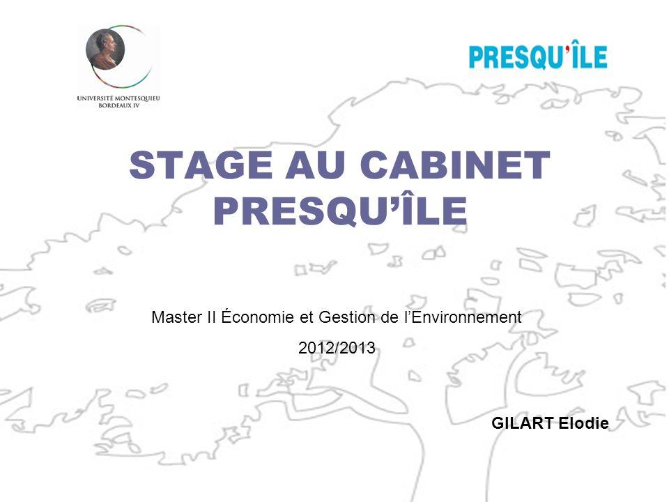 STAGE AU CABINET PRESQUÎLE GILART Elodie Master II Économie et Gestion de lEnvironnement 2012/2013