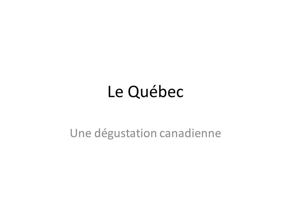 Le Québec Une dégustation canadienne