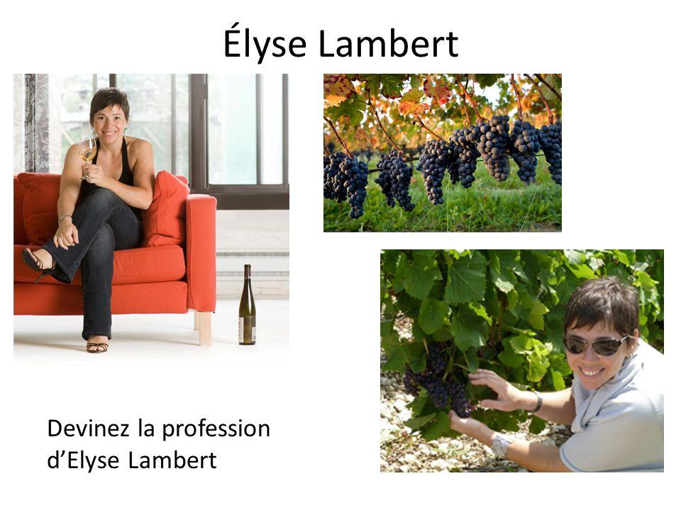 Élyse Lambert Devinez la profession dElyse Lambert