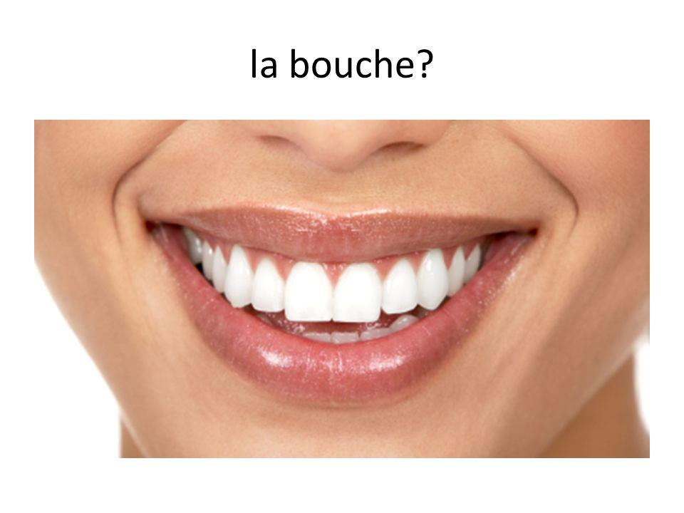 la bouche?