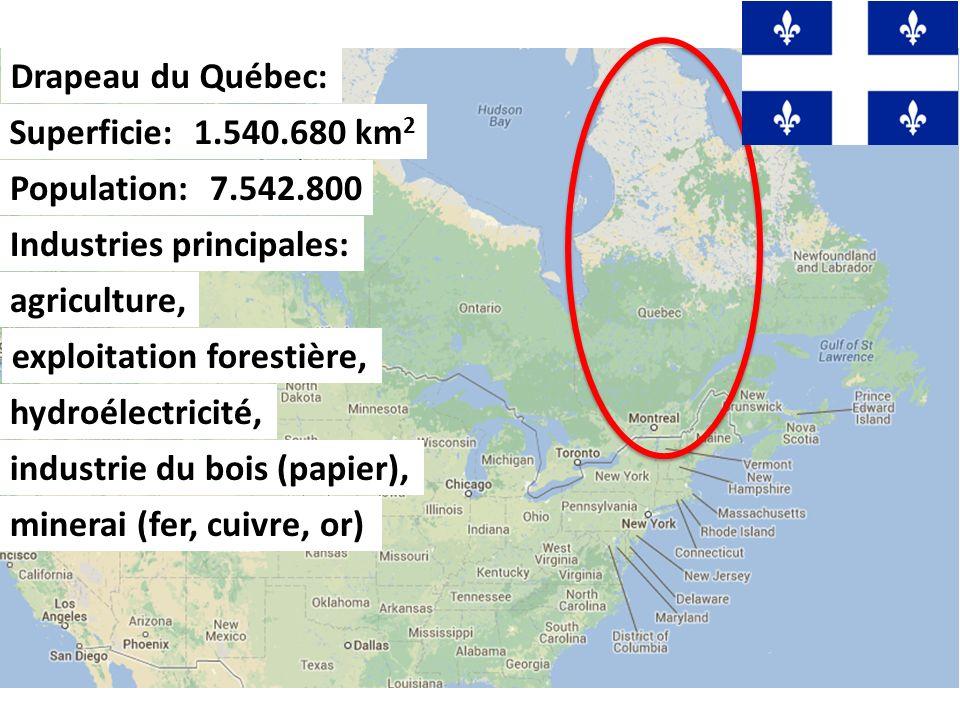 Drapeau du Québec: Superficie:1.540.680 km 2 Population:7.542.800 Industries principales: agriculture, exploitation forestière, hydroélectricité, indu