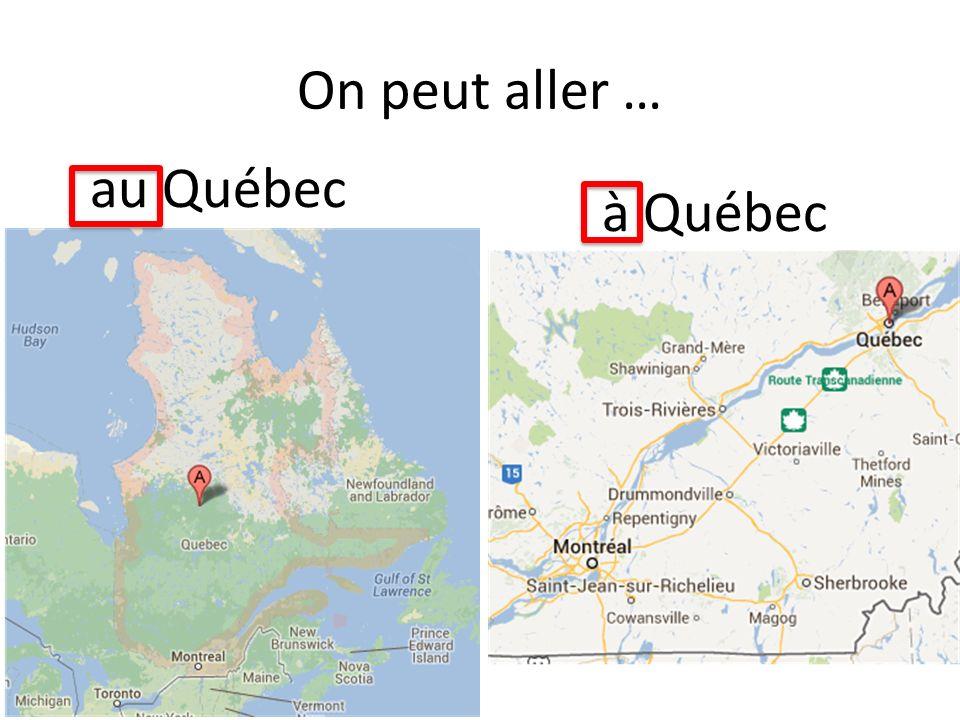 On peut aller … au Québec à Québec