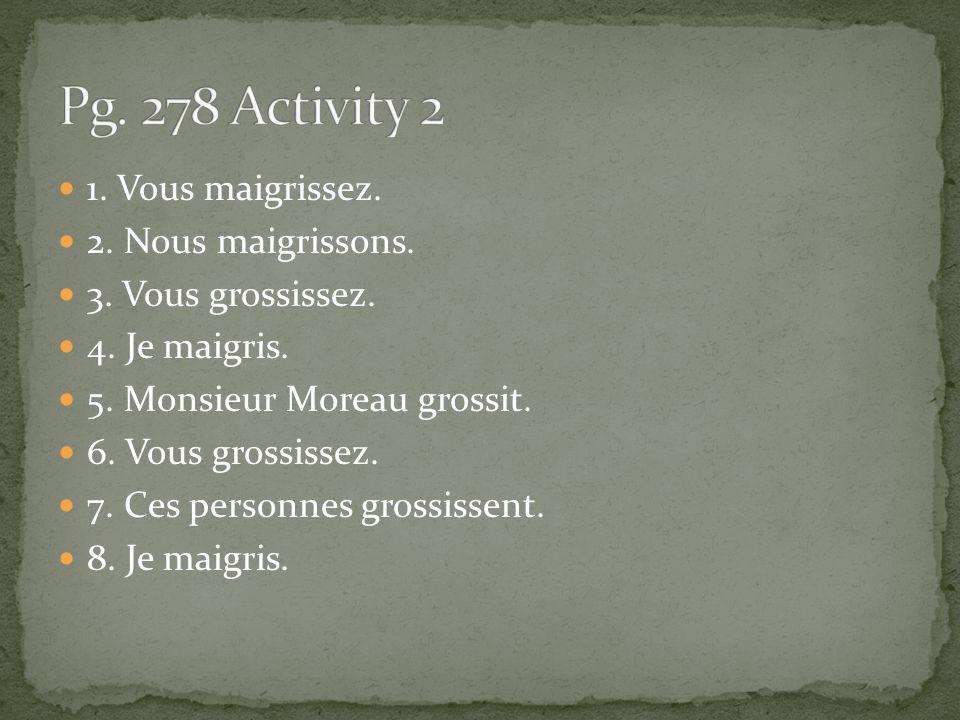 1.Les classes finissent à 3h30. 2. La classe de français finit à _______.