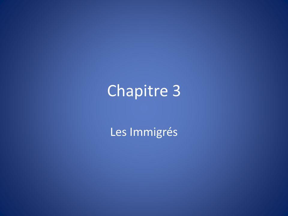 Chapitre 3 Les Immigrés