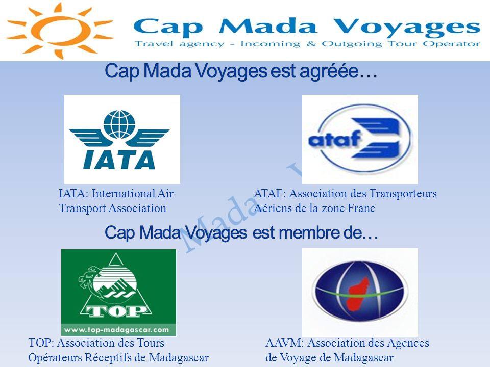 TOP: Association des Tours Opérateurs Réceptifs de Madagascar AAVM: Association des Agences de Voyage de Madagascar IATA: International Air Transport