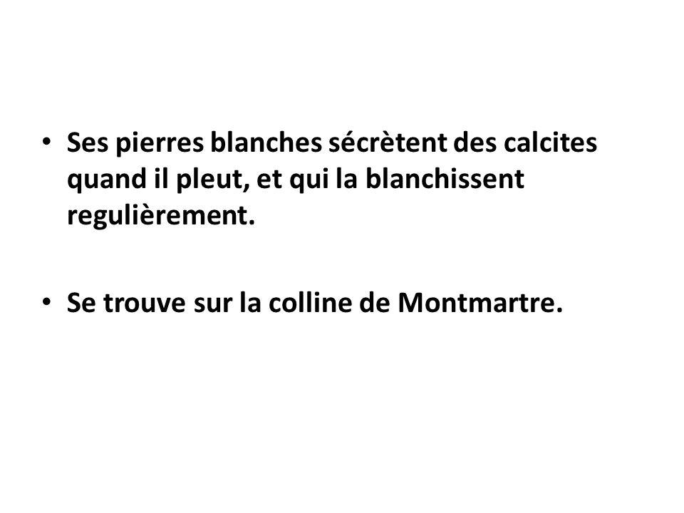 Ses pierres blanches sécrètent des calcites quand il pleut, et qui la blanchissent regulièrement. Se trouve sur la colline de Montmartre.