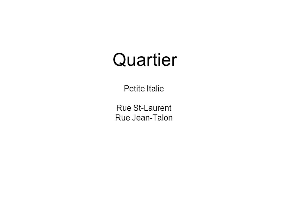 Quartier Petite Italie Rue St-Laurent Rue Jean-Talon