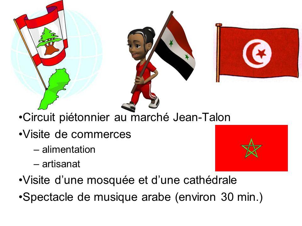 Circuit piétonnier au marché Jean-Talon Visite de commerces – alimentation – artisanat Visite dune mosquée et dune cathédrale Spectacle de musique arabe (environ 30 min.)