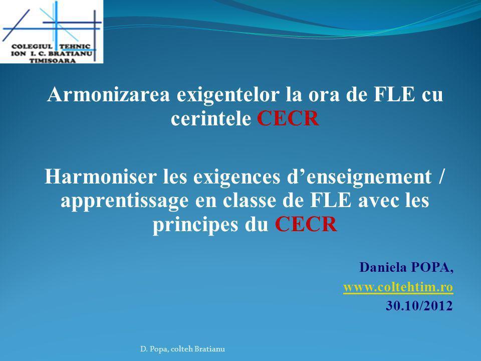 Armonizarea exigentelor la ora de FLE cu cerintele CECR Harmoniser les exigences denseignement / apprentissage en classe de FLE avec les principes du