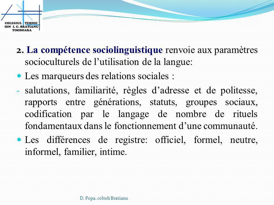 2. La compétence sociolinguistique renvoie aux paramètres socioculturels de lutilisation de la langue: Les marqueurs des relations sociales : - saluta