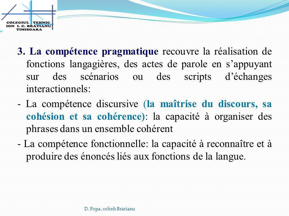 3. La compétence pragmatique recouvre la réalisation de fonctions langagières, des actes de parole en sappuyant sur des scénarios ou des scripts décha