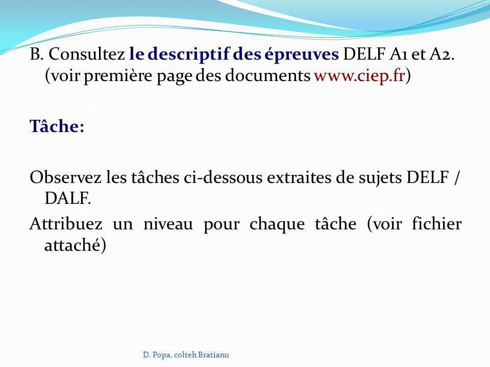 B. Consultez le descriptif des épreuves DELF A1 et A2. (voir première page des documents www.ciep.fr) Tâche: Observez les tâches ci-dessous extraites