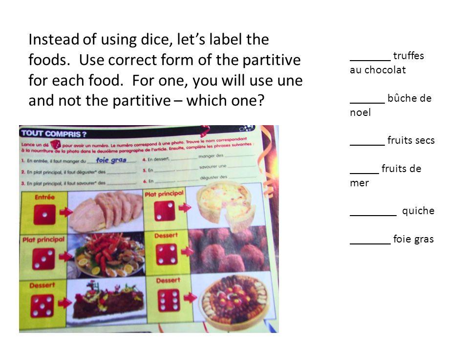 _______ truffes au chocolat ______ bûche de noel ______ fruits secs _____ fruits de mer ________ quiche _______ foie gras Instead of using dice, lets