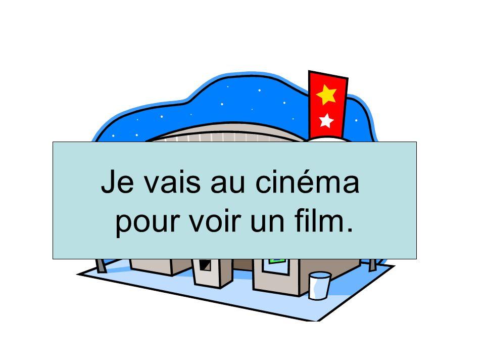Je vais au cinéma pour voir un film.