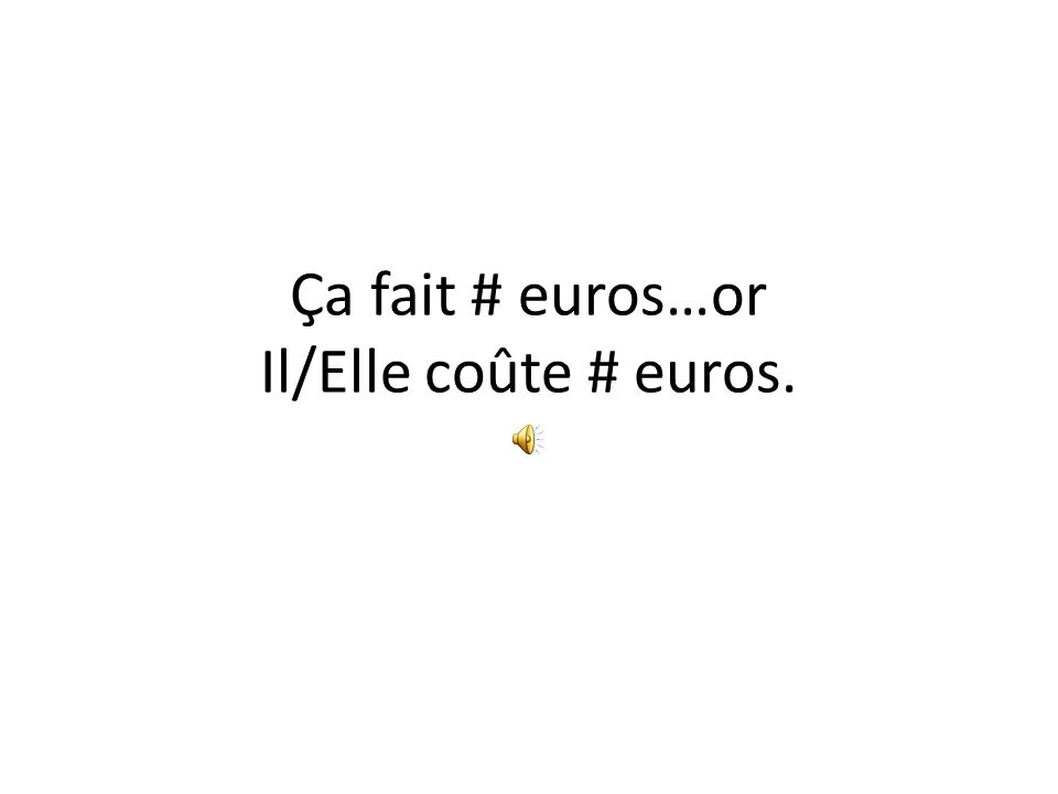 Je veux/voudrais…or Donne- moi…