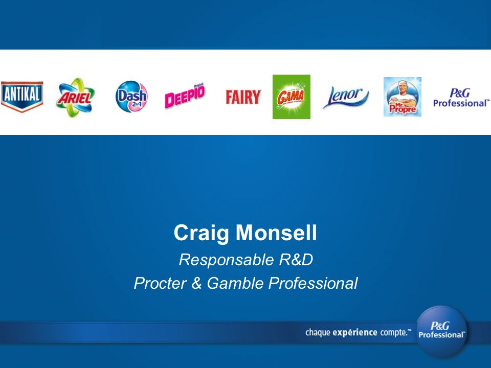 Craig Monsell Responsable R&D Procter & Gamble Professional