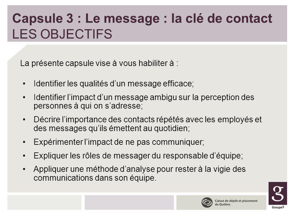 Identifier les qualités dun message efficace; Identifier limpact dun message ambigu sur la perception des personnes à qui on sadresse; Décrire limport