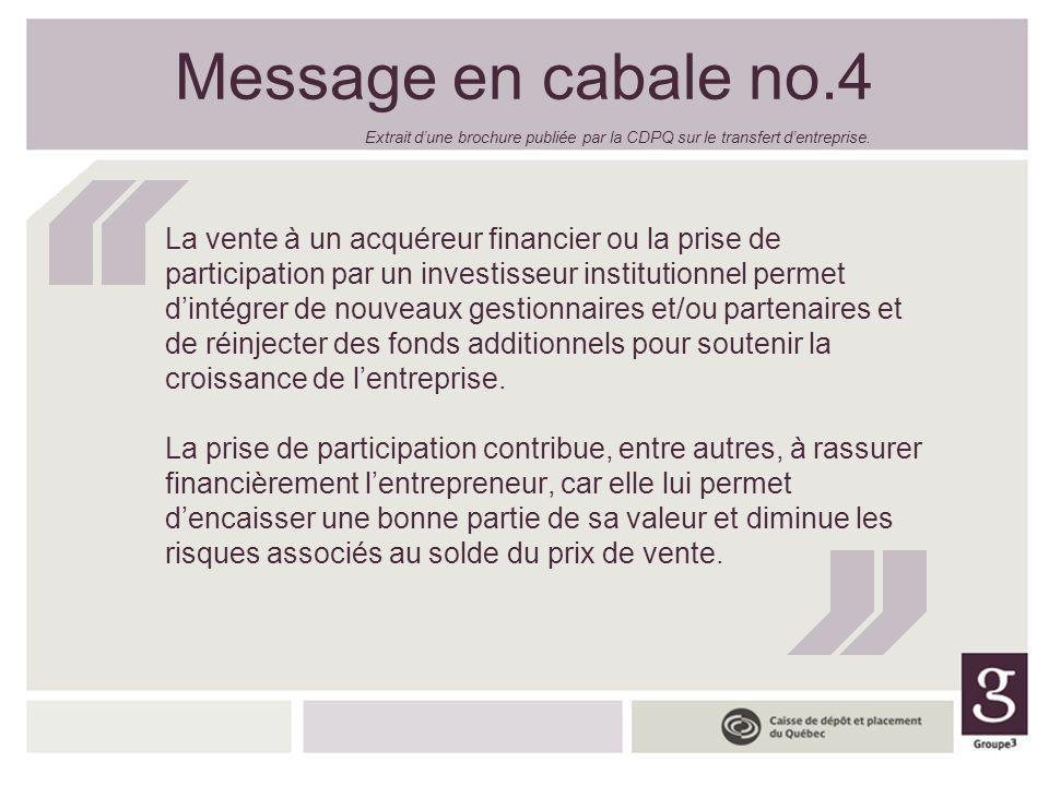 Message en cabale no.4 La vente à un acquéreur financier ou la prise de participation par un investisseur institutionnel permet dintégrer de nouveaux