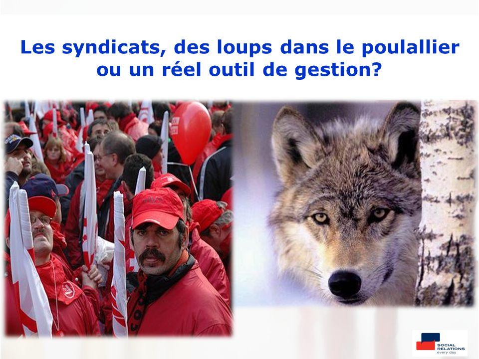 Les syndicats, des loups dans le poulallier ou un réel outil de gestion?