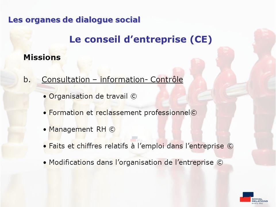 Missions b.Consultation – information- Contrôle Organisation de travail © Formation et reclassement professionnel© Management RH © Faits et chiffres r