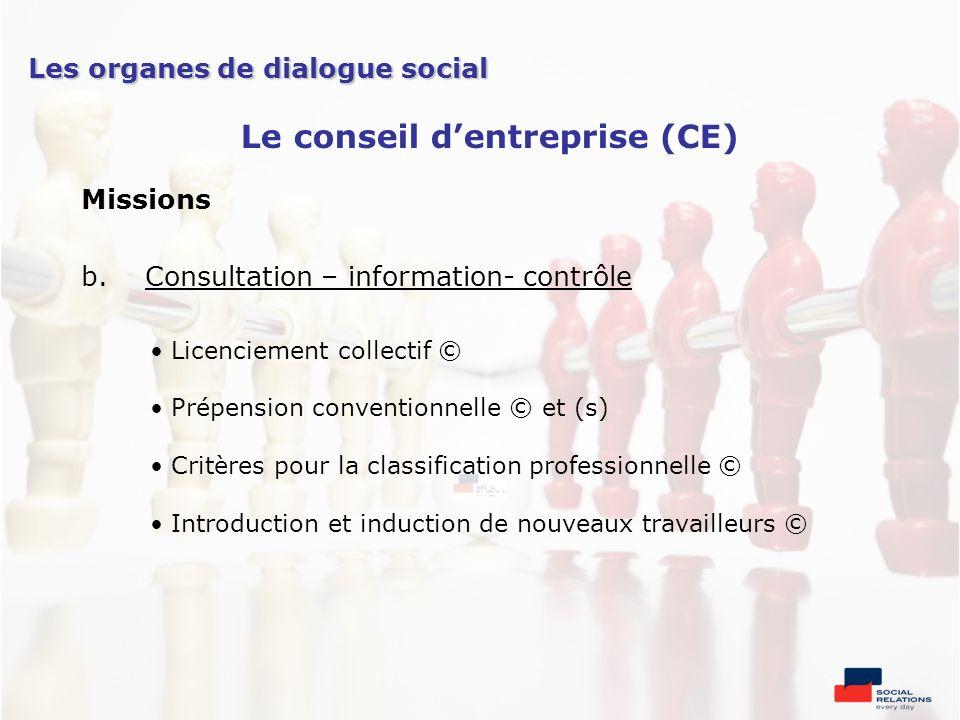 Missions b.Consultation – information- contrôle Licenciement collectif © Prépension conventionnelle © et (s) Critères pour la classification professio