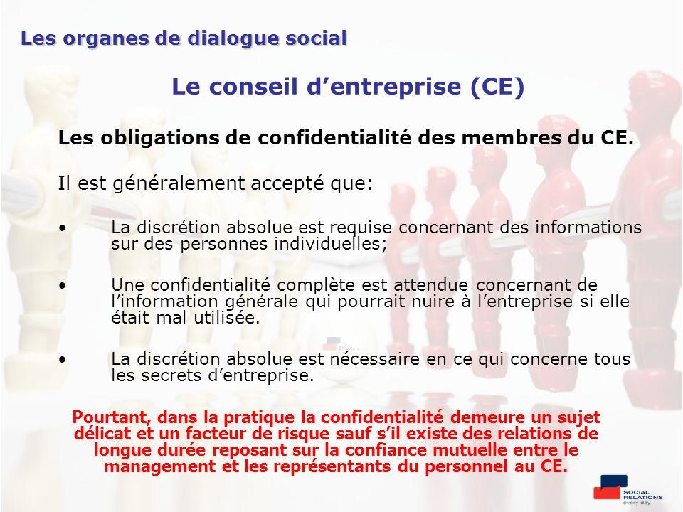 Les obligations de confidentialité des membres du CE. Il est généralement accepté que: La discrétion absolue est requise concernant des informations s