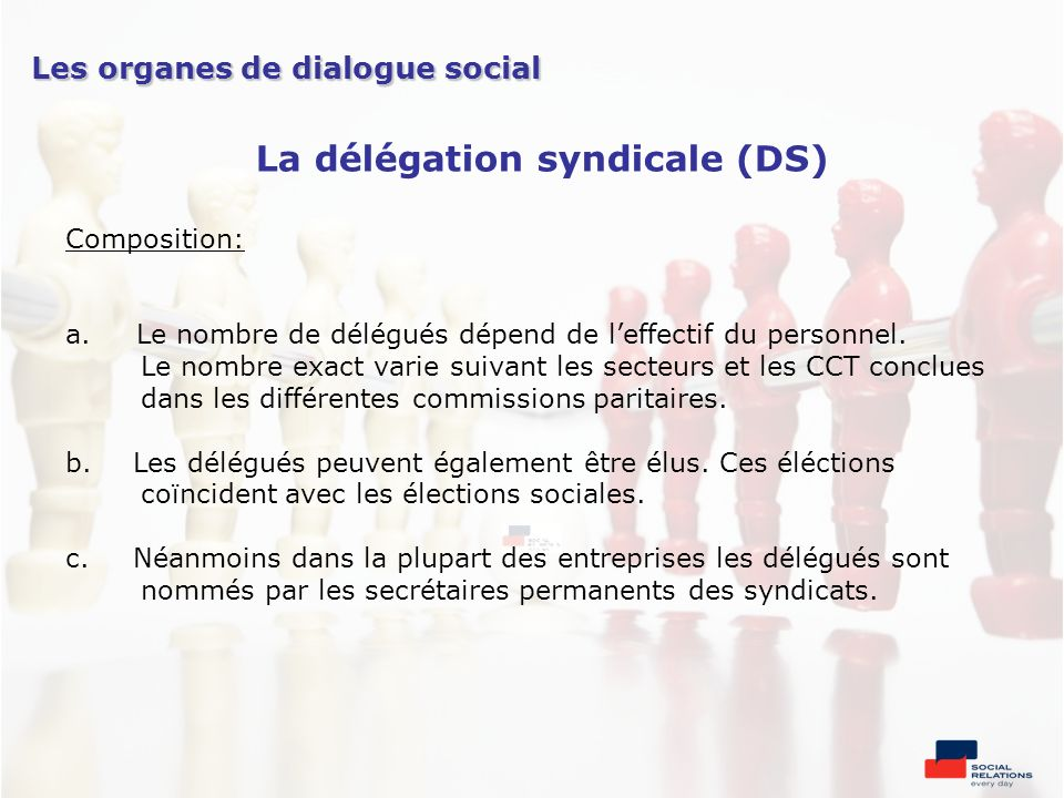 Composition: a.Le nombre de délégués dépend de leffectif du personnel. Le nombre exact varie suivant les secteurs et les CCT conclues dans les différe