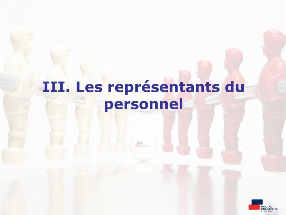 III. Les représentants du personnel