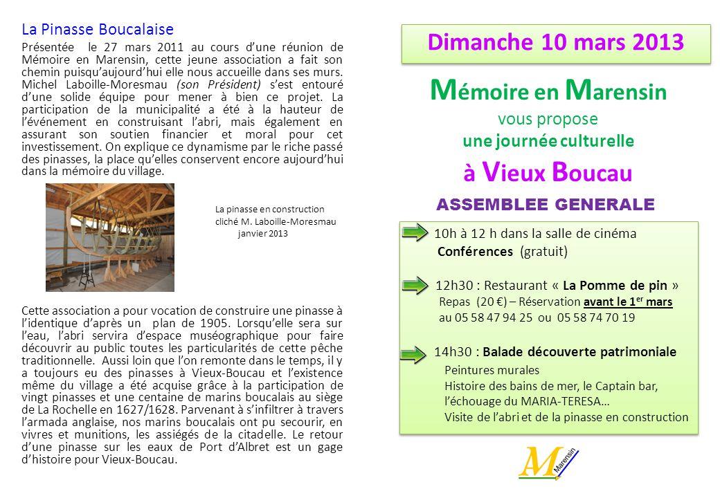 La Pinasse Boucalaise Présentée le 27 mars 2011 au cours dune réunion de Mémoire en Marensin, cette jeune association a fait son chemin puisquaujourdh