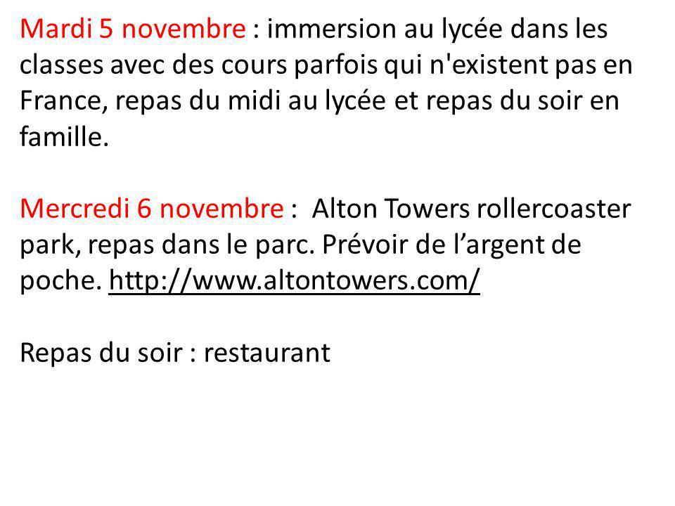 Mardi 5 novembre : immersion au lycée dans les classes avec des cours parfois qui n existent pas en France, repas du midi au lycée et repas du soir en famille.
