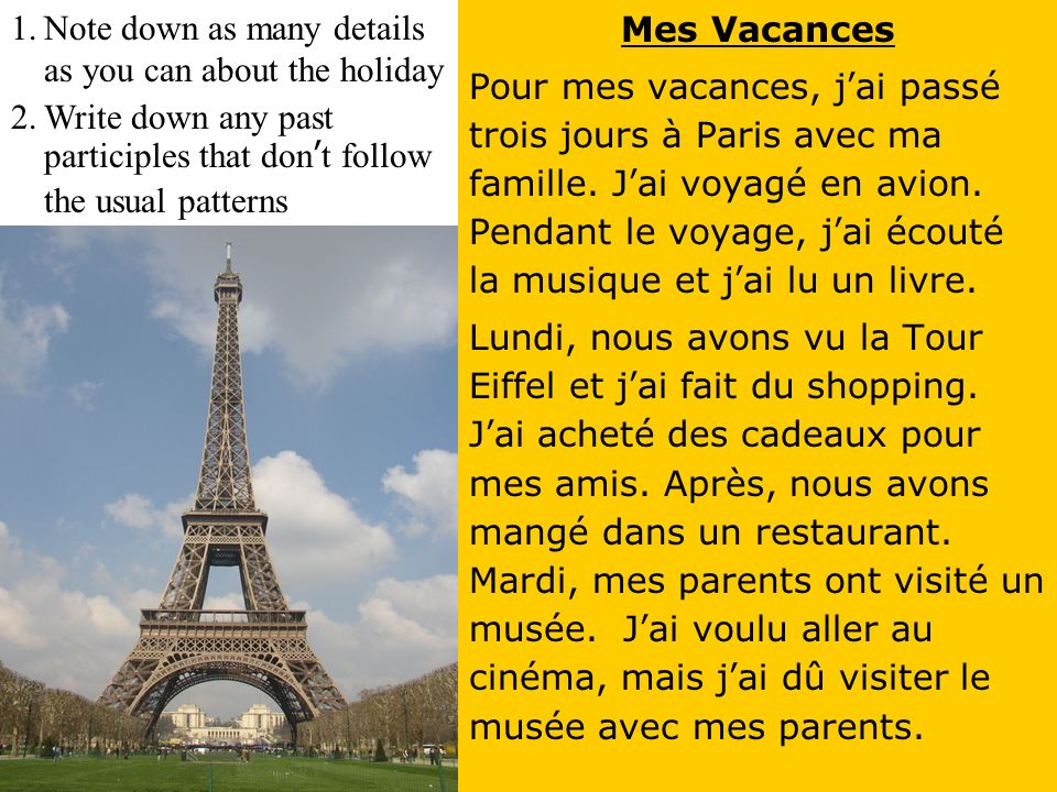 Mes Vacances Pour mes vacances, jai passé trois jours à Paris avec ma famille.