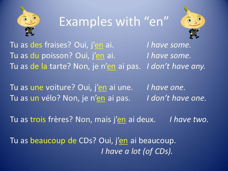 Examples of de + noun Tu viens de la plage.Oui, jen viens.Im coming from there.